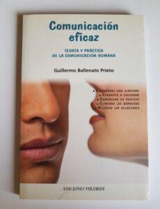 Comunicación Eficaz. Teoria Y Práctica De La Comunicación Humana